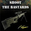 Shoot The Bastards Image