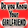 How Well Do You Know Your Girlfriend