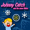 Johnny Catch and the Snow flakes